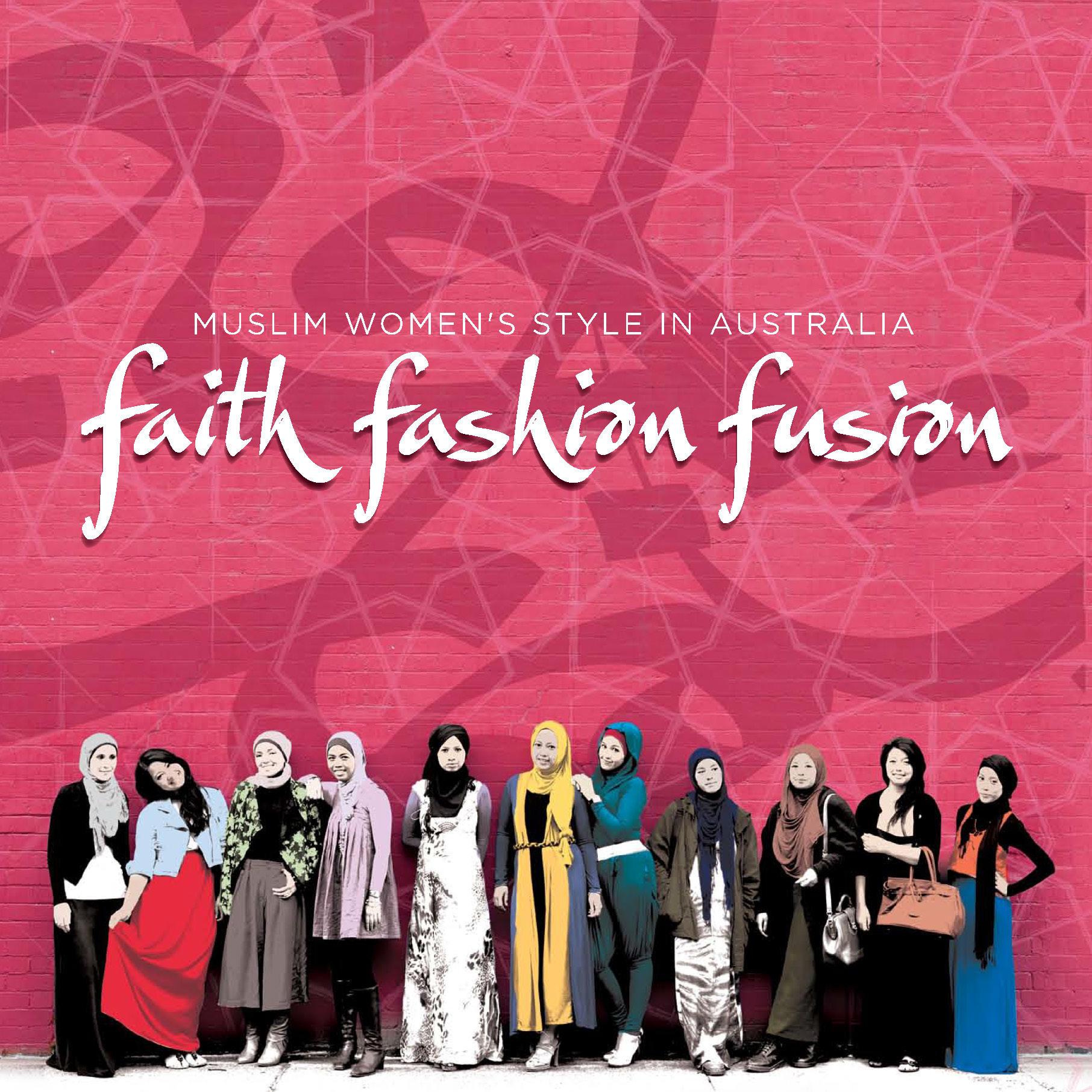 Book cover, Faith, Fashion, Fusion: Muslim Women's Style in Australia.