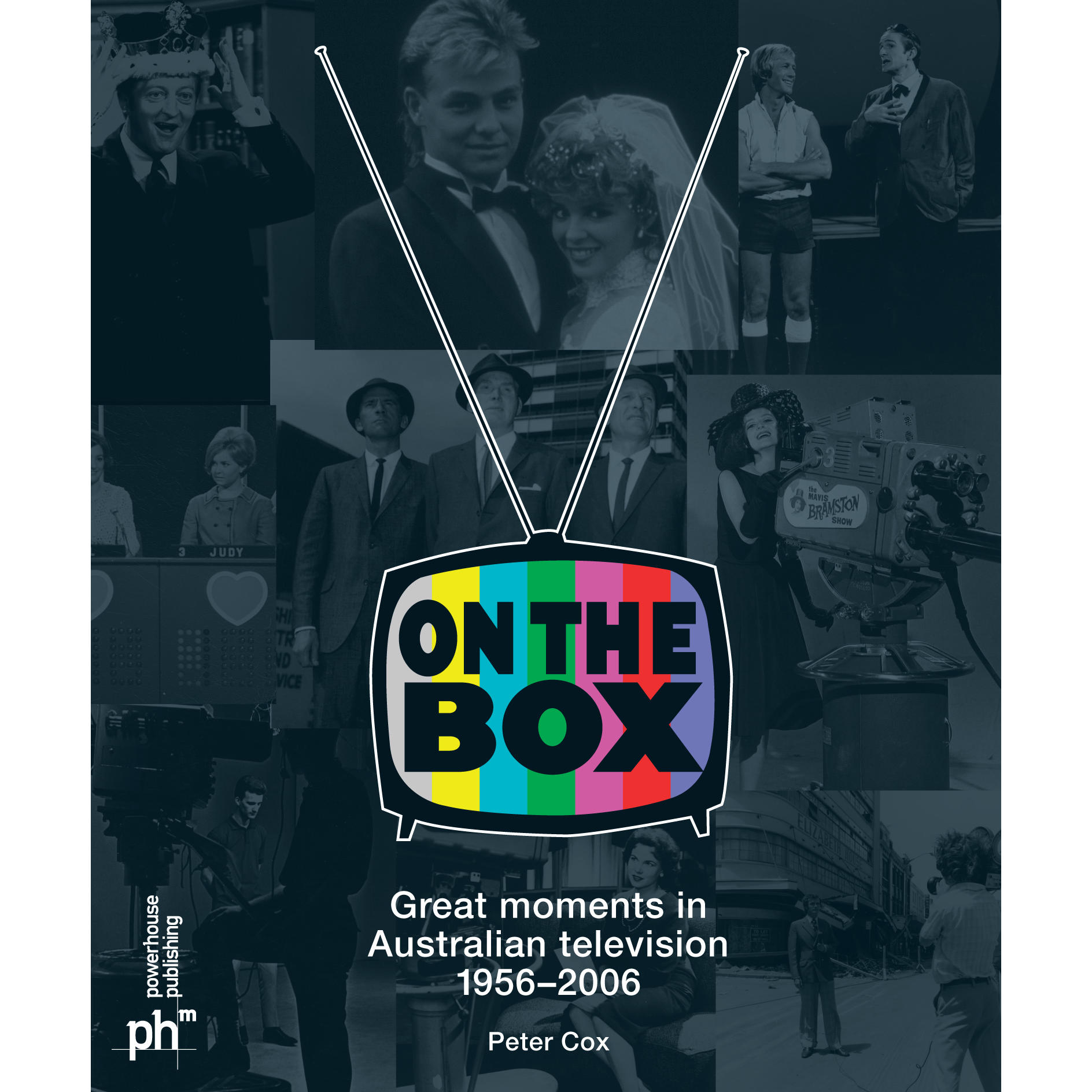Book cover, On the Box: Great Moments in Australian Television 1956-2006 by Peter Cox.
