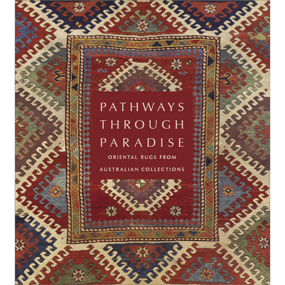 Book cover, Pathways Through Paradise: Oriental Rugs from Australian Collections.