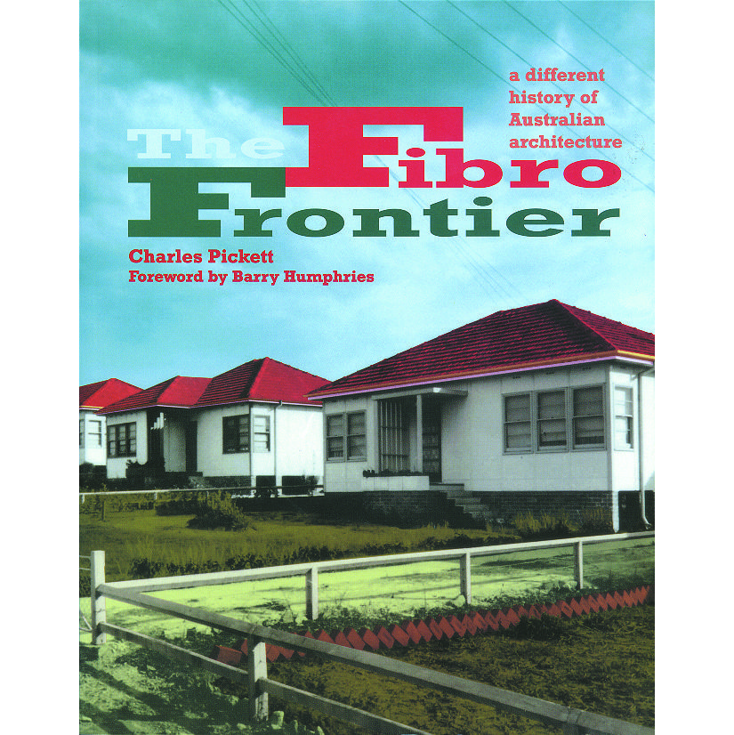 Book cover, The Fibro Frontier: A Different History of Australian Architecture.