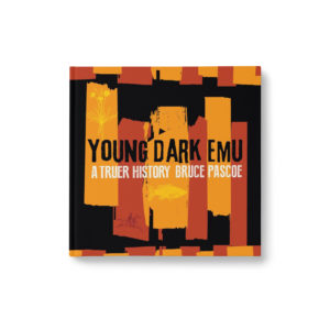 Bruce Pascoe Young Dark Emu